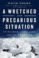 A Wretched and Precarious Situation:...