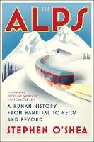 The Alps: A Human History from...