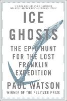 Ice Ghosts: The Epic Hunt for the ...