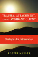 Trauma and the Avoidant Client:...