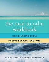 The Road to Calm Workbook:...
