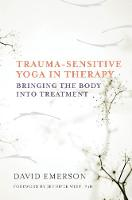 Trauma-Sensitive Yoga in Therapy:...