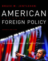 American Foreign Policy: The Dynamics...