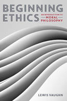 Beginning Ethics - An Introduction to...