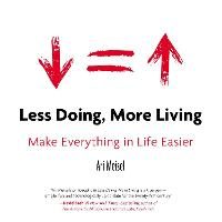 Less Doing, More Living: Make...