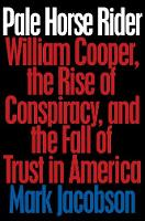 Pale Horse Rider: William Cooper, the...
