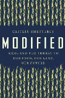 Modified: Gmos and the Threat to Our...