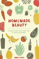 Homemade Beauty: 150 Simple Beauty...