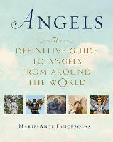 Angels: The Definitive Guide to ...