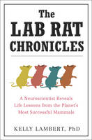 The Lab Rat Chronicles: A...
