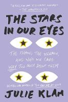 The Stars In Our Eyes: The Famous, ...
