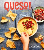 Queso!: Regional Recipes for the...