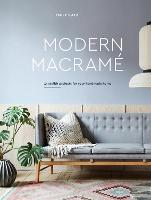 Modern Macrame: 33 Stylish Projects...