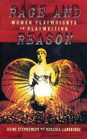 Rage and Reason: Women Playwrights on...