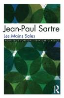 Les Mains sales - (Routledge Foreign...