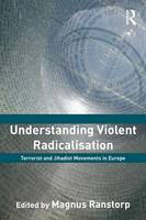 Understanding Violent Radicalisation