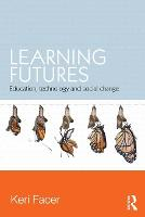 Learning Futures: Education,...