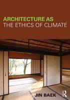 Architecture as the Ethics of Climate