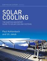 Solar Cooling: The Earthscan Expert...