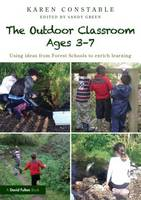 The Outdoor Classroom Ages 3-7: Using...