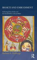 Bhakti and Embodiment: Fashioning...