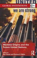 Wartime Origins and the Future United...
