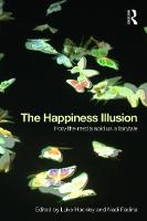 The Happiness Illusion: How the Media...