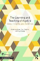 The Learning and Teaching of Algebra:...