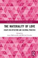 The Materiality of Love: Essays on...