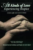 All Kinds of Love: Experiencing Hospice