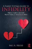A Family Systems Guide to Infidelity:...