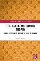 The Greek and Roman Trophy: From...