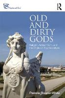 Old and Dirty Gods: Religion,...