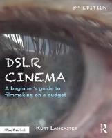 DSLR Cinema: A beginner's guide to...