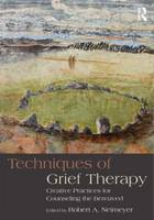 Techniques of Grief Therapy: Creative...