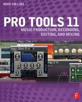 Pro Tools 11: Music Production,...
