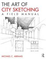 The Art of City Sketching: A Field...