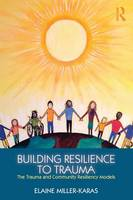 Building Resilience to Trauma: The...