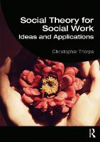 Social Theory for Social Work: Ideas...