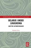 Belarus under Lukashenka: Adaptive...