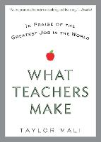 What Teachers Make: In Praise of the...