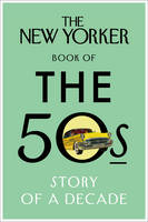 The New Yorker Book of the 50s: Story...