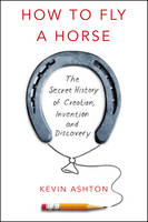 How to Fly A Horse: The Secret ...