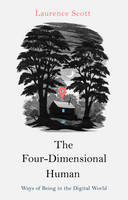 The Four Dimensional Human: Ways of...