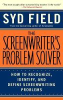 The Screenwriter's Problem Solver: ...