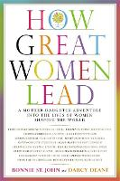 How Great Women Lead: A...