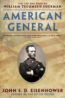 American General: The Life and Times...