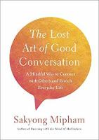 The Lost Art Of Good Conversation: A...