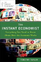 The Instant Economist: Everything You...