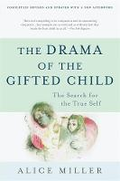 The Drama of the Gifted Child: The...